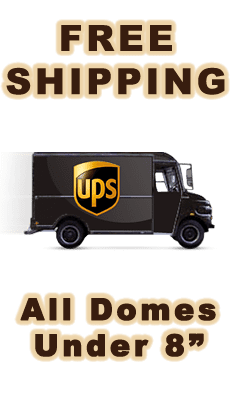 """Free Shipping on all domes under 8"""""""